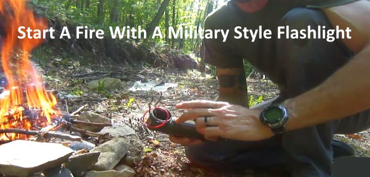Start A Fire With A Military Style Flashlight