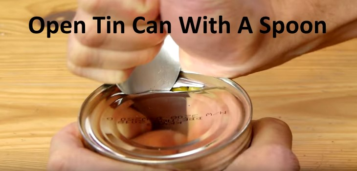 Open Tin Can With A Spoon Emergency Survival Tip